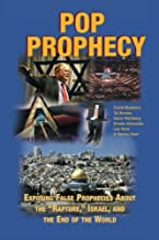 """Pop Prophecy: Exposing False Prophecies about the """"Rapture,"""" Israel, and the End of the World"""