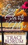 Love Starts Here (A Morgan's Grove Novel #1)