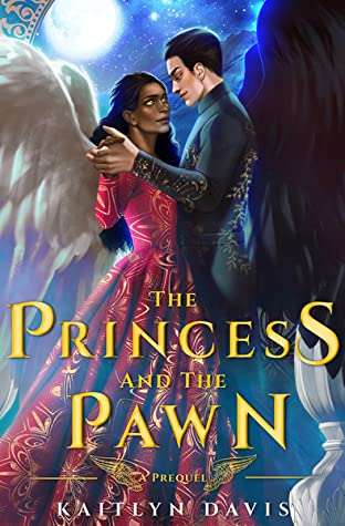 The Princess and The Pawn (The Raven and the Dove, #0.5)