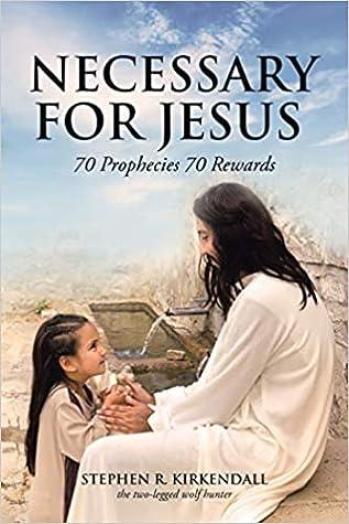Necessary For Jesus: 70 Prophecies 70 Rewards