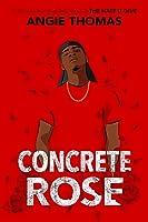Concrete Rose (The Hate U Give, #0)