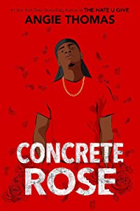 Concrete Rose (The Hate U Give, #0.5)