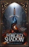 Forged in Shadow by Megan Haskell
