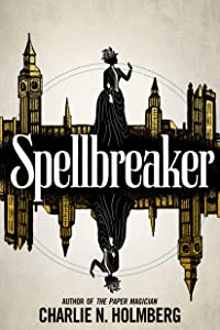 Spellbreaker (Spellbreaker Duology, #1)