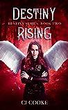 Destiny Rising (Destiny Series, #2)