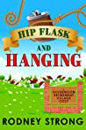 Hip Flask and Hanging  (Silvermoon Retirement Village Cozy Book 2)