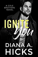 Ignite You (Cole Brothers, #0)
