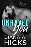 Unravel You (Cole Brothers #1)