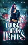 Double Down on Demons (Pandora's Pride, #1)