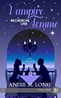 Vampire recherche une Femme (Agence Matrimoniale Surnaturelle, #1)