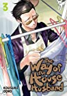 The Way of the Househusband, Vol. 3 by Kousuke Oono