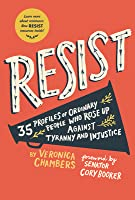 Resist: 40 Profiles of Ordinary People Who Rose Up Against Tyranny and Injustice