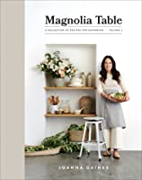 Magnolia Table: A Collection of Recipes for Gathering, Vol 2