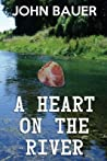 A Heart On The River