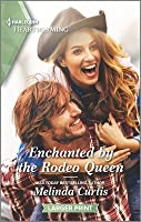 Enchanted by the Rodeo Queen (Mountain Monroes, #5)