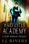 Harvester Academy (Ruby Morgan #0)