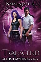 Transcend (Selfish Myths, #4)