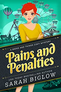 Pains and Penalties (A Geeks and Things Cozy Mystery, #1)