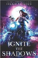 Ignite the Shadows (Ignite the Shadows #1)