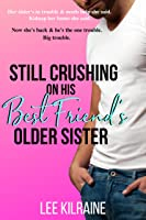 Still Crushing on His Best Friend's Older Sister (Cates Brothers #2)