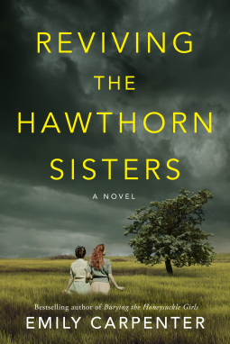 Reviving the Hawthorn Sisters by Emily Carpenter