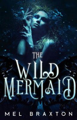 The Wild Mermaid by Mel Braxton