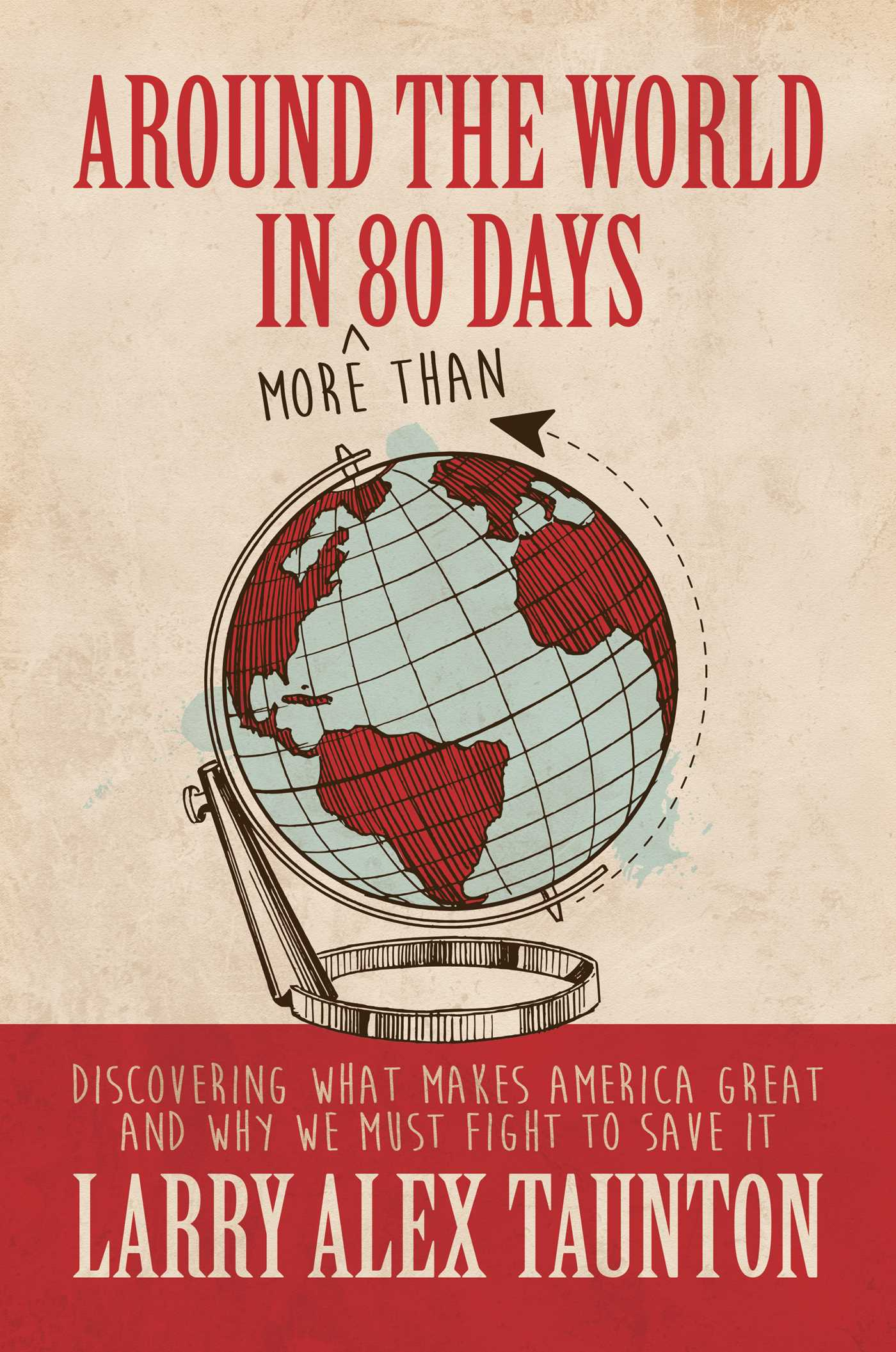 Around the World in (More Than) 80 Days by Larry Alex Taunton