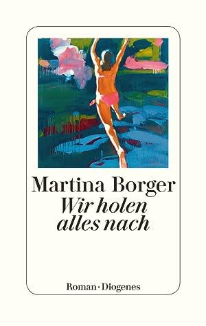 Wir holen alles nach by Martina Borger