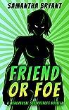 Friend or Foe (Menopausal Superheroes)
