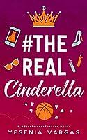 #TheRealCinderella: A Sweet YA Cinderella Retelling