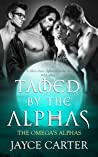 Tamed by the Alphas (The Omega's Alphas, #6)