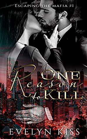 One Reason To Kill (Escaping the Mafia, #1)