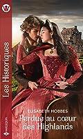 Perdue au coeur des Highlands (Les Historiques)