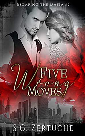 Five Wrong Moves (Escaping the Mafia, #5)