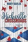 Hickville Crossroads (Hickville High, #4)
