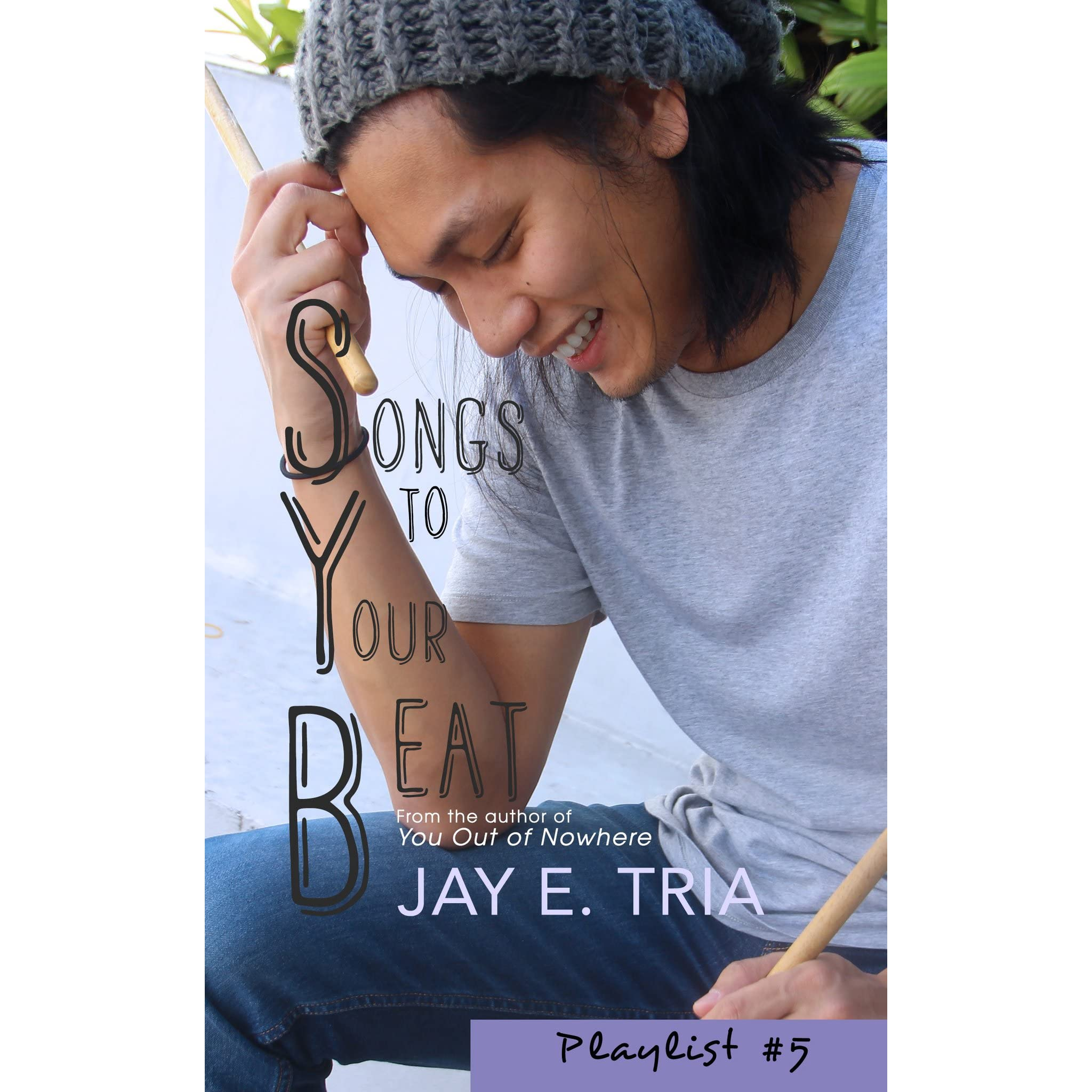 Songs to Your Beat by Jay E. Tria