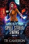 Spell Street Swing (Scions of Magic #5)