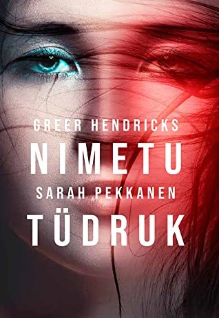 Nimetu tüdruk by Greer Hendricks