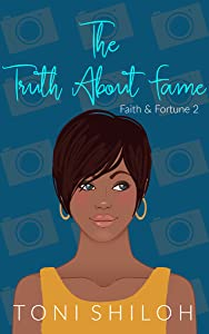 The Truth About Fame (Faith & Fortune, #2)