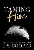 Taming Him