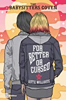 For Better or Cursed (The Babysitters Coven, #2)