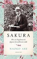 Sakura - Hoe een Engelsman de Japanse kersenbloesem redde
