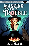 Masking For Trouble (Piper Mars: Donut Witch, Cozy Mystery #1)