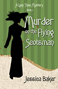Murder on the Flying Scotsman (Lady Thea's Mysteries #1)