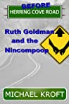 Before Herring Cove Road: Ruth Goldman and the Nincompoop