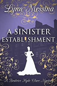 A Sinister Establishment (Beatrice Hyde-Clare Mysteries, #6)