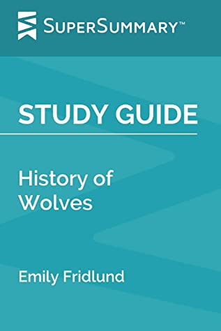 Study Guide: History of Wolves by Emily Fridlund (SuperSummary)