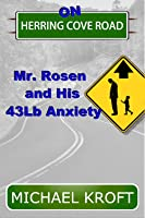 On Herring Cove Road: Mr. Rosen and His 43Lb Anxiety (Herring Cove Road #1)