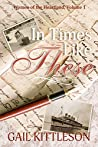 In Times Like These (Women of the Heartland, #1)