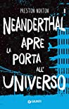 Neanderthal apre la porta all'universo by Preston Norton